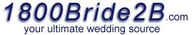 1 800 Bride2b, your ultimate wedding source